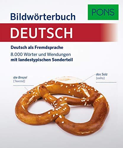 PONS Bildwörterbuch Deutsch als Fremdsprache: Deutsch als Fremdsprache. 8.000 Wörter und Wendungen mit landestypischem Sonderteil