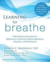 Learning to Breathe: A Mindfulness Curriculum for Adolescents to Cultivate Emotion Regulation, Attention, and Performance
