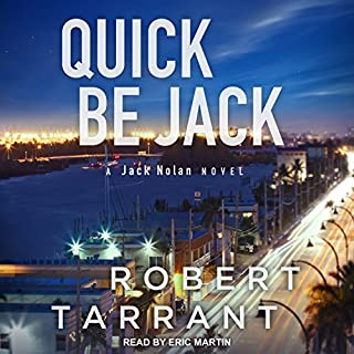 Quick Be Jack     Cap's Place Series, Book 3              By:                                                                                                                                 Robert Tarrant                               Narrated by:                                                                                                                                 Eric Martin                      Length: 8 hrs and 15 mins     1 rating     Overall 5.0