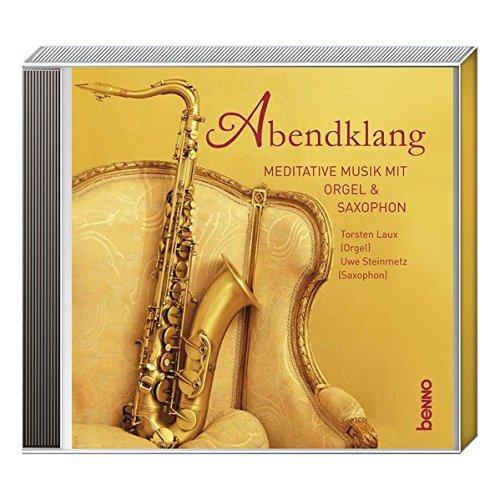 CD »Abendklang«: Meditative Musik mit Orgel & Saxophon
