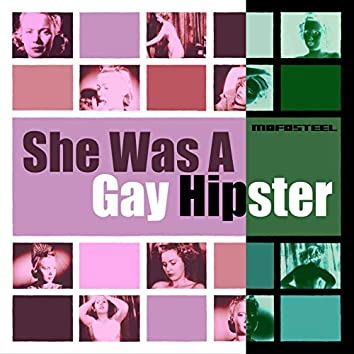 She Was a Gay Hipster