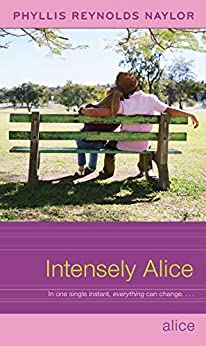 Intensely Alice by [Phyllis Reynolds Naylor]