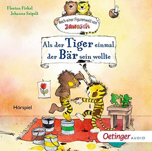 Als der Tiger einmal der Bär sein wollte: Nach einer Figurenwelt von Janosch