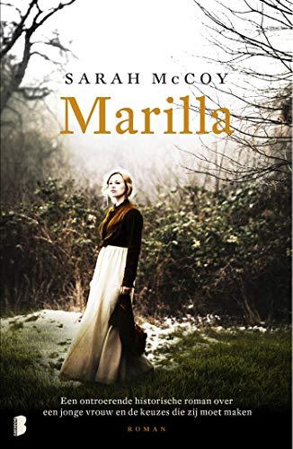 Marilla: Een ontroerende historische roman over een jonge vrouw en de keuzes die zij moet maken