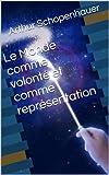 Le Monde comme volonté et comme représentation - Format Kindle - 1,92 €