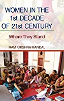 WOMEN IN THE 1st DECADE OF 21st CENTURY: Where They Stand