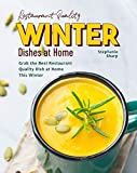 Restaurant Quality Winter Dishes at Home: Grab the Best Restaurant Quality Dish at Home This Winter