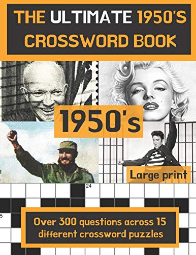 The ultimate 1950's crossword book: Perfect gift for anyone who is nostalgic about the 50's