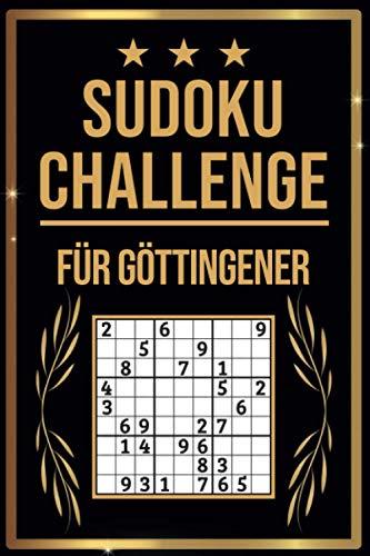 SUDOKU Challenge für Göttingener: Sudoku Buch I 300 Rätsel inkl. Anleitungen & Lösungen I Leicht bis Schwer I A5 I Tolles Geschenk für Göttingener