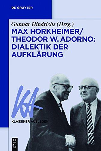 Max Horkheimer/Theodor W. Adorno: Dialektik der Aufklärung (Klassiker Auslegen 63)