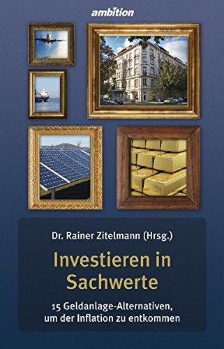 Investieren in Sachwerte - 15 Geldanlage-Alternativen, um der Inflation zu entkommen