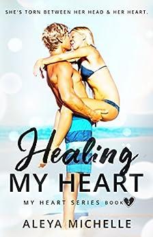 Healing my Heart: Book 2 - My Heart Series by [Aleya Michelle, GypsyHeart  Editing]