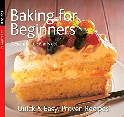 Baking for Beginners (Quick and Easy, Proven Recipes Series) (Quick & Easy, Proven Recipes)
