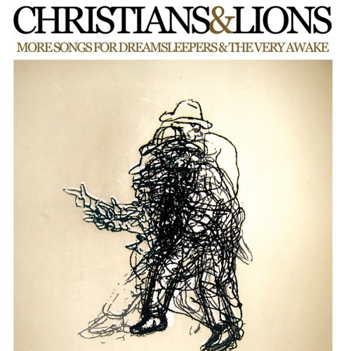 More Songs for Dreamsleepers & The Very Awake by Christians & Lions