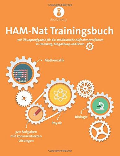 HAM-Nat Trainingsbuch 2: 4 vollständige Testsimulationen mit 320 Aufgaben, Strategien und Bearbeitungstipps für das medizinische Aufnahmeverfahren in Hamburg, Magdeburg und Berlin