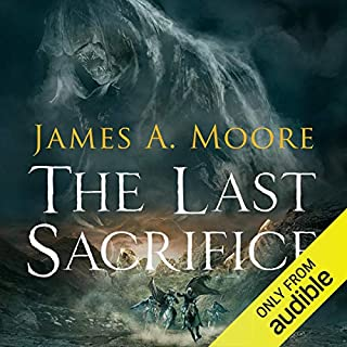 The Last Sacrifice     The Tides of War              By:                                                                                                                                 James A. Moore                               Narrated by:                                                                                                                                 Adam Sims                      Length: 9 hrs and 21 mins     14 ratings     Overall 4.2