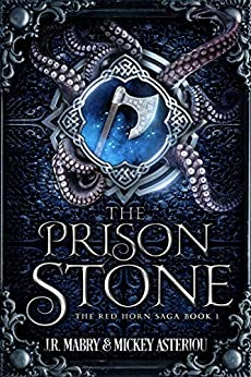 The Prison Stone: An Epic Fantasy Steampunk Cthulu Space Opera (The Red Horn Saga Book 1) by [J.R. Mabry, Mickey Asteriou]