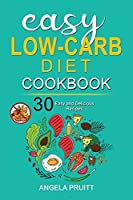 Easy Low-Carb Diet Cookbook: 30 Easy and Delicious Recipes. A Prep-and-Go Low Carb Cookbook for Ketogenic, Paleo, & High-Fat Diets.