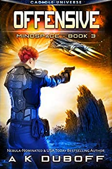 Offensive (Mindspace Book 3): A Cadicle Space Opera Adventure by [A.K. DuBoff]