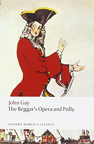 The Beggar's Opera and Polly (Oxford World's Classics)