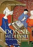 Donne medievali. Sole, indomite, avventurose