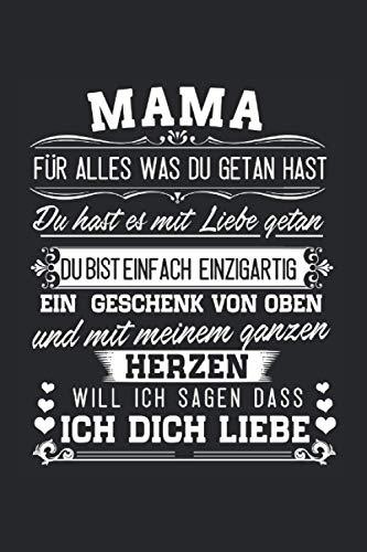 Mama Für alles was du getan hast Du hast es mit Liebe getan Du bist einfach einzigartig: Mama & Mutter Notizbuch 6' x 9' Werdende Mutter Geschenk für Liebe & 2021