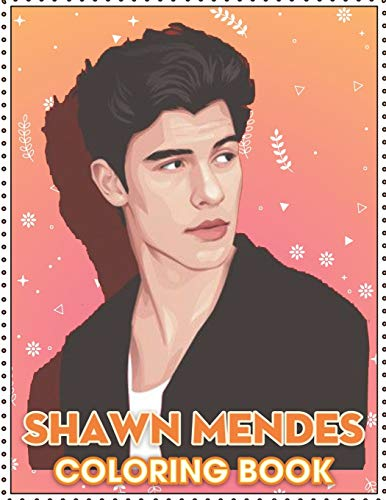 Shawn Mendes Coloring Book: Coloring Book for All Fans of Shawn Mendes with Fun, Easy and Relaxing Design