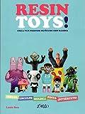 Resin Toys!