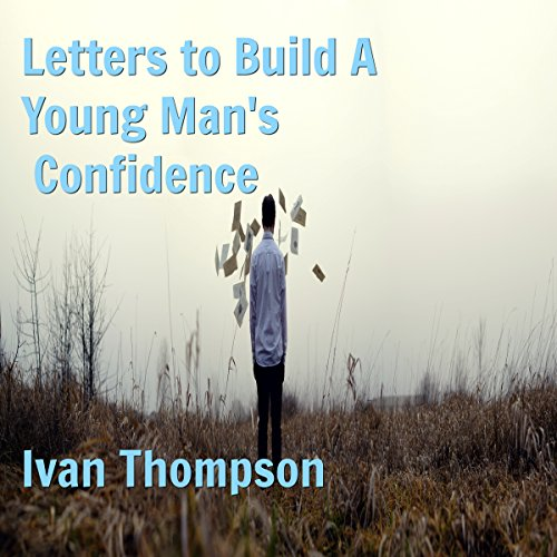 Letters to Build a Young Man's Confidence audiobook cover art