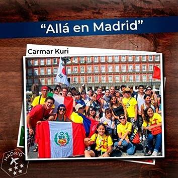 Allá en Madrid
