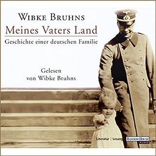 Meines Vaters Land                   Autor:                                                                                                                                 Wibke Bruhns                               Sprecher:                                                                                                                                 Wibke Bruhns                      Spieldauer: 7 Std. und 21 Min.     107 Bewertungen     Gesamt 4,5