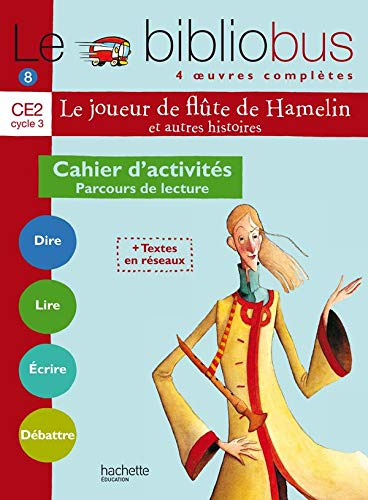 Le Bibliobus N° 8 CE2 - Le Joueur de flûte de Hamelin - Cahier d'activités - Ed.2005