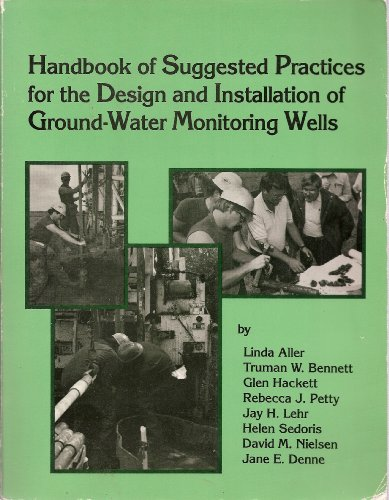 Handbook of Suggested Practices for the Design and Installation of Ground-Water Monitor in Wells