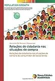 Relações de cidadania nas situações de compra: Relações de cidadania nas situações de compra do consumidor de baixa renda