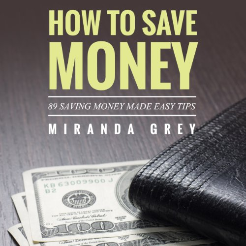 How to Save Money 89 Saving Money Made Easy Tips audiobook cover art