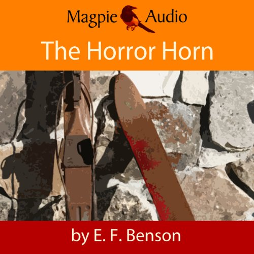 The Horror Horn: An E. F. Benson Ghost Story audiobook cover art