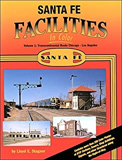 Santa Fe Facilities in Color, Vol. 1: Transcontinental Route - Chicago to Los Angeles