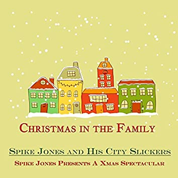Spike Jones Presents a Xmas Spectacular (Christmas in the Family)
