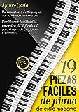 19 piezas fáciles de piano de estilo moderno: Partituras facilitadas en orden de dificultad para el aprendiz principiante e intermedio