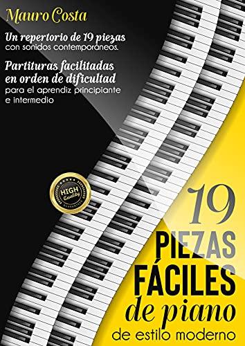 19 piezas fáciles de piano de estilo moderno: Partituras facilitadas en orden...