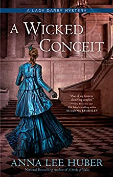 A Wicked Conceit (A Lady Darby Mystery Book 9) by [Anna Lee Huber]