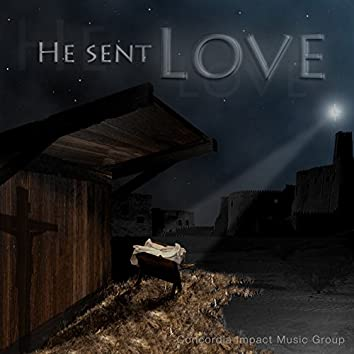 He Sent Love