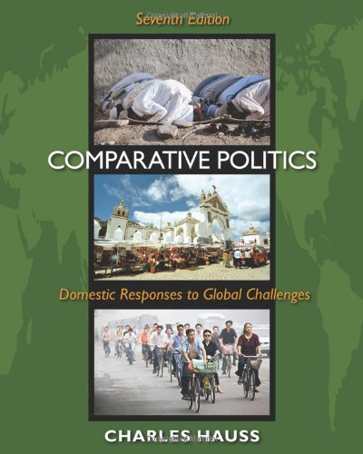 Comparative Politics: Domestic Responses to Global Challenges