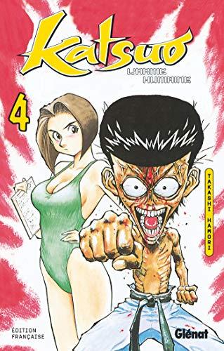 Katsuo, l'arme humaine, tome 4