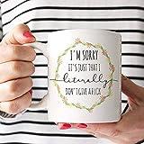 Taza con texto en inglés 'Im Sorry Its Just That I Literally Dont Give A Funny Coffee Mug con corona floral y cita madura Wildly Inapropiada'