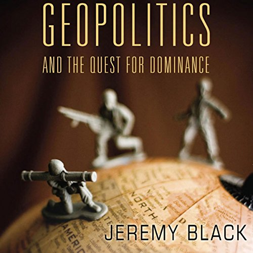 Geopolitics and the Quest for Dominance audiobook cover art