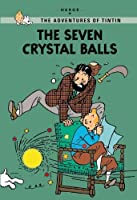 The Seven Crystal Balls (The Adventures of Tintin: Young Readers Edition) by Herg茅(2014-09-09)