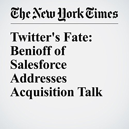 Twitter's Fate: Benioff of Salesforce Addresses Acquisition Talk audiobook cover art