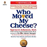 Who Moved My Cheese?     An A-Mazing Way to Deal with Change in Your Work and in Your Life              著者:                                                                                                                                 Spencer Johnson,                                                                                        Kenneth Blanchard                               ナレーター:                                                                                                                                 Tony Roberts,                                                                                        Karen Ziemba                      再生時間: 1 時間  39 分     9件のカスタマーレビュー     総合評価 4.2