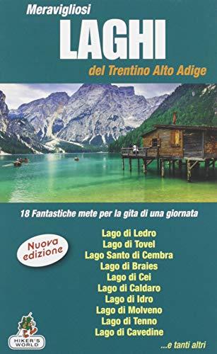 Meravigliosi laghi del Trentino Alto Adige